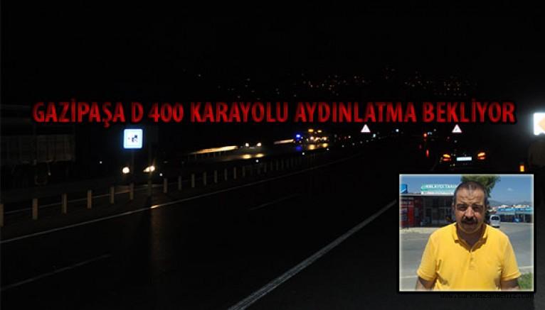 D 400 KARAYOLU AYDINLATMA BEKLİYOR
