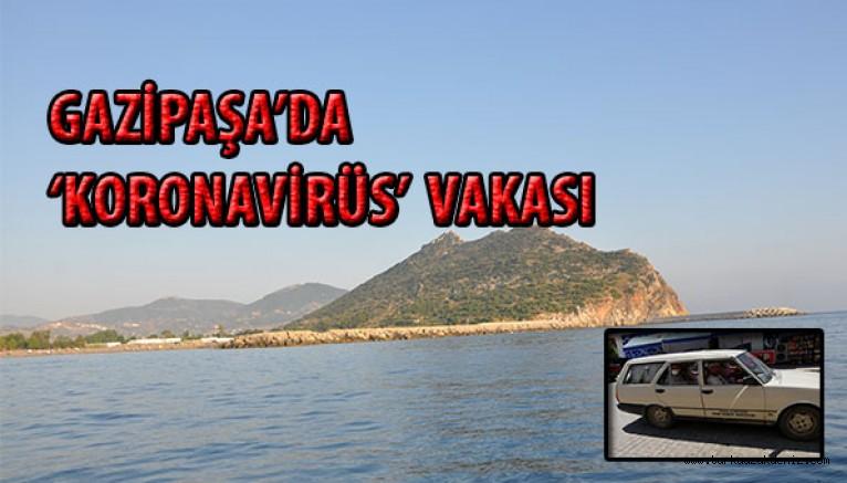 GAZİPAŞA'DA 'KORONAVİRÜS'  VAKASI