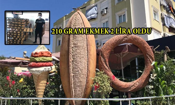 210 GRAM EKMEK 2 LİRA OLDU