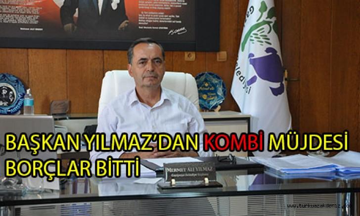 """BELEDİYE BAŞKANI MEHMET ALİ  YILMAZ, """"KOMBİ BORÇLARI BİTTİ"""""""