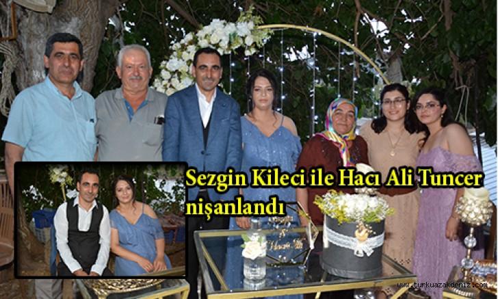 Sezgin Kileci ile Hacı Ali Tuncer nişanlandı